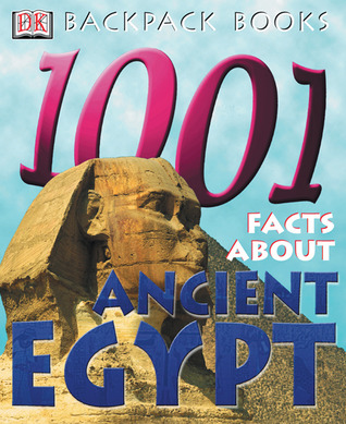 Backpack Books: 1,001 Facts about Ancient Egypt (Backpack Books)  by  Sue Grabham