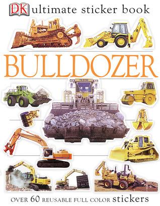 STICKER BOOK:  Bulldozer (Ultimate Sticker Books)  by  NOT A BOOK