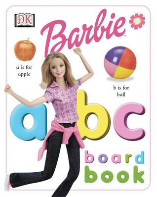 Barbie A B C Board Book  by  Rebecca Knowles