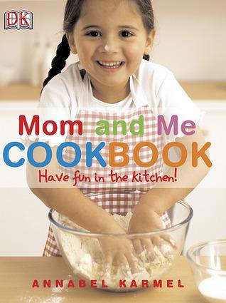 Mom and Me Cookbook Annabel Karmel