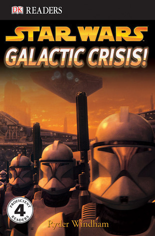 Star Wars: Galactic Crisis! (Dk Readers Level 4)  by  Ryder Windham