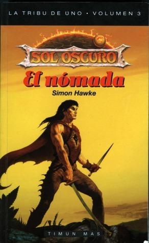 El Nómada (La Tribu de Uno #3)  by  Simon Hawke