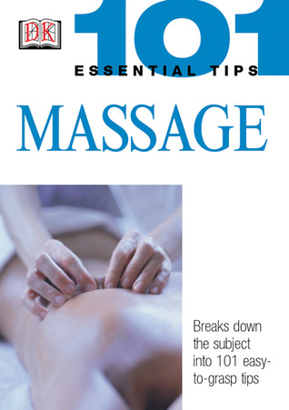 Massage (101 Essential Tips)  by  Nitya Lacroix
