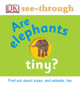 Are Elephants Tiny? Barrie Watts