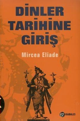 Dinler Tarihine Giriş  by  Mircea Eliade