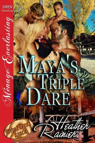 Mayas Triple Dare (Divine Creek Ranch, #6)  by  Heather Rainier
