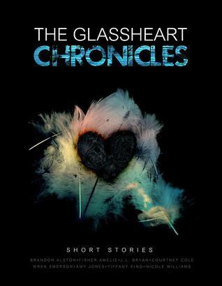 The Glassheart Chronicles Courtney Cole
