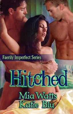 Hitched (Faerily Imperfect, #5) Mia Watts