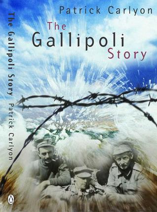 The Story Of Gallipoli Patrick Carlyon