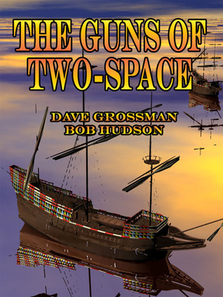 The Guns of Two-Space (Two-Space War, #2)  by  Dave Grossman
