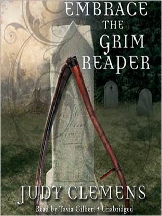 Embrace the Grim Reaper (Grim Reaper Mystery #1)  by  Judy Clemens