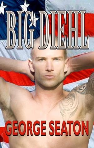 Big Diehl  by  George Seaton