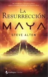 La resurrección Maya Steve Alten