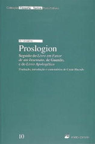 Proslogion seguido do Livro em Favor de um Insensato, de Gaunilo, e do Livro Apologético Anselm of Canterbury