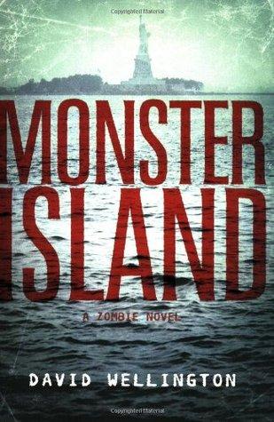 Monster Island (Monster Island, #1) David Wellington