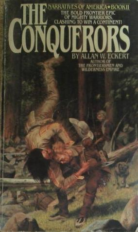 The Conquerers  by  Allan W. Eckert