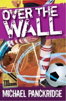Over the Wall (Legends, #5)  by  Michael Panckridge