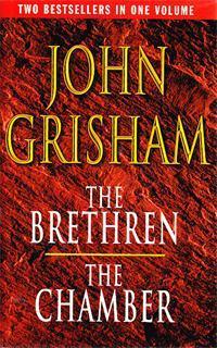 The Brethren / The Chamber John Grisham