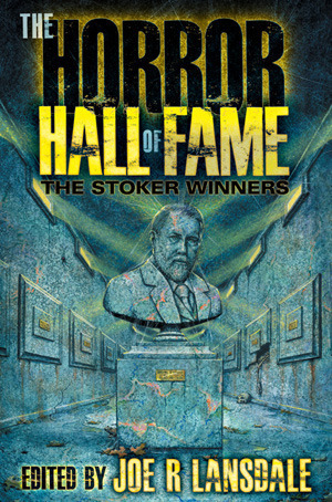 The Horror Hall of Fame: The Stoker Winners  by  Joe R. Lansdale