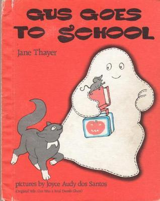 Gus Goes To School  by  Jane Thayer