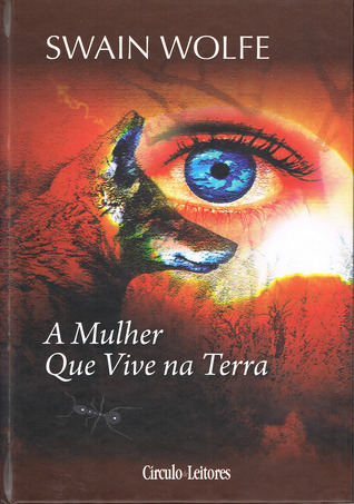 A Mulher Que Vive na Terra  by  Swain Wolfe