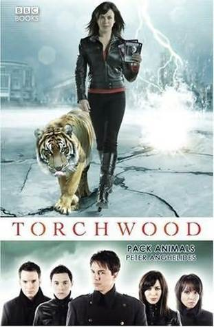 Pack Animals (Torchwood, #7)  by  Peter Anghelides