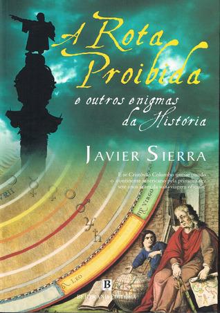 A Rota Proibida Javier Sierra