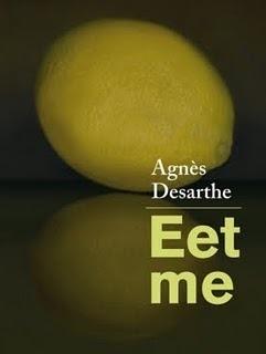 Eet me  by  Agnès Desarthe