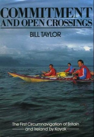 Commitment & Open Crossing: The First Circumnavigation of Britain & Ireland Bill Taylor