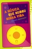 A música que mudou minha vida  by  Robin Benway