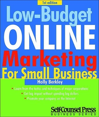 Low-Budget Online Marketing for Small Business Holly Berkley