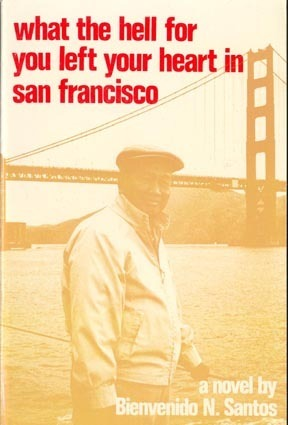 What the Hell for You Left Your Heart in San Francisco  by  Bienvenido N. Santos