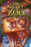 The Secret Zoo: Riddles and Danger (The Secret Zoo, #3) Bryan Chick