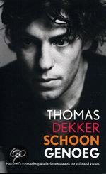 Schoon genoeg: hoe een stormachtig leven ineens tot stilstand kwam  by  Thomas  Dekker