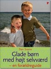 Glade børn med højt selvværd Dan Svarre