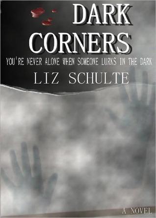 Dark Corners Liz Schulte