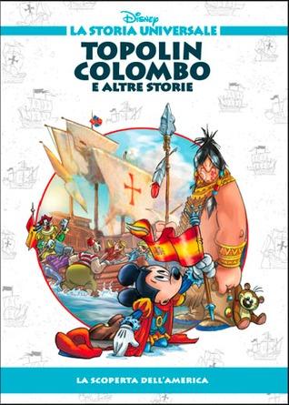 Topolin Colombo e altre storie - La scoperta dellAmerica  by  Walt Disney Company