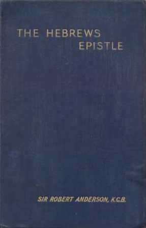 The Hebrews Epistle in Light of the Types Robert Anderson