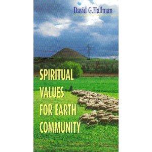 Spiritual Values For Earth Community David G.  Hallman