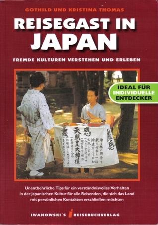 Reisegast in Japan: Fremde Kulturen verstehen und erleben Kristina Thomas