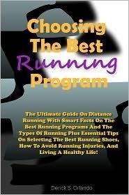Choosing The Best Running Program Derick S. Orlando