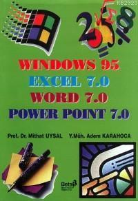 Windows 95, Excel 7.0, Word 7.0, Power Point 7.0  by  Mithat Uysal