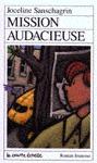 Mission audacieuse (Roman Jeunesse, #28)  by  Joceline Sanschagrin