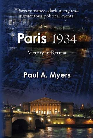 Paris 1934: Victory in Retreat Paul A. Myers