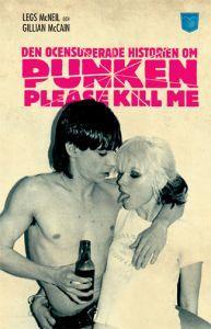Please Kill Me!: Den ocensurerade historien om punken  by  Legs McNeil