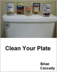 Clean Your Plate  by  Brian Cassady