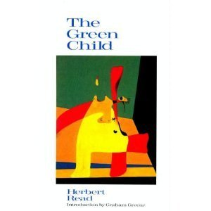The Green Child  by  Herbert Read