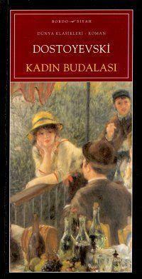 Kadın Budalası  by  Fyodor Dostoyevsky
