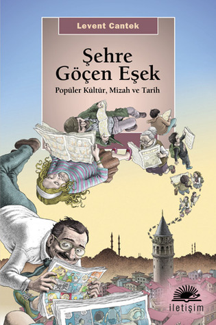 Şehre Göçen Eşek  by  Levent Cantek