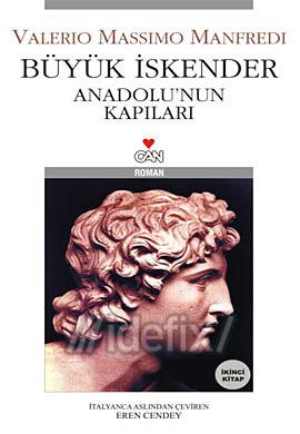 Büyük İskender: Anadolunun Kapıları  by  Valerio Massimo Manfredi